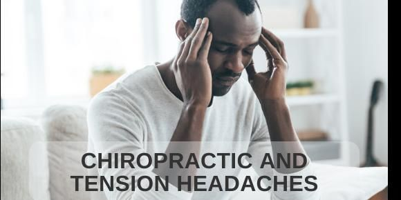 Chiropractic for Tension Headache Treatment