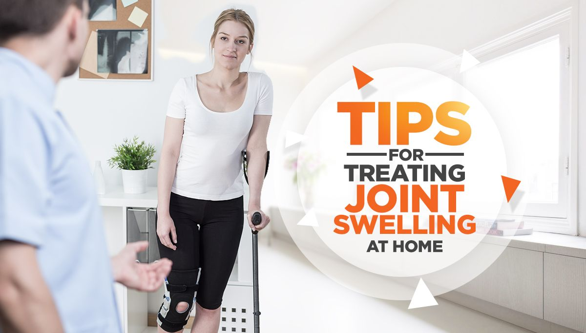 Tips on Treating Joint Swelling at Home
