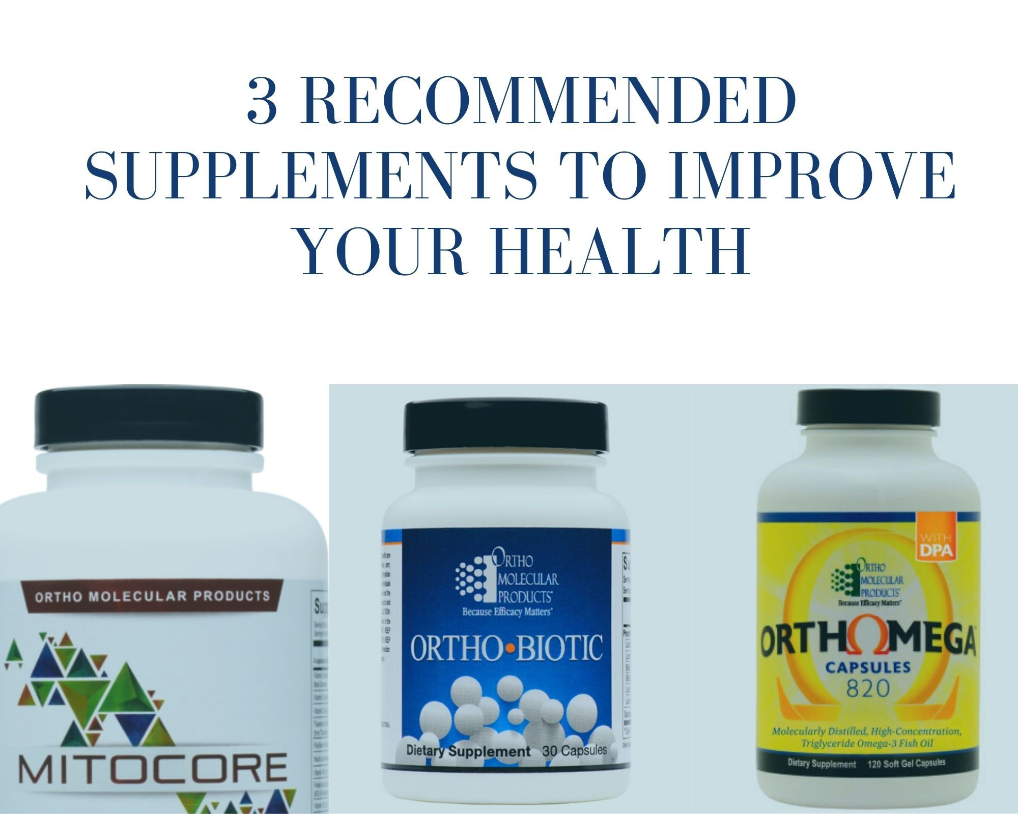 3 Recommended Supplements to Improve Your Health