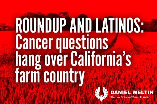 Roundup and Latinos: Cancer questions hang over California's farm country