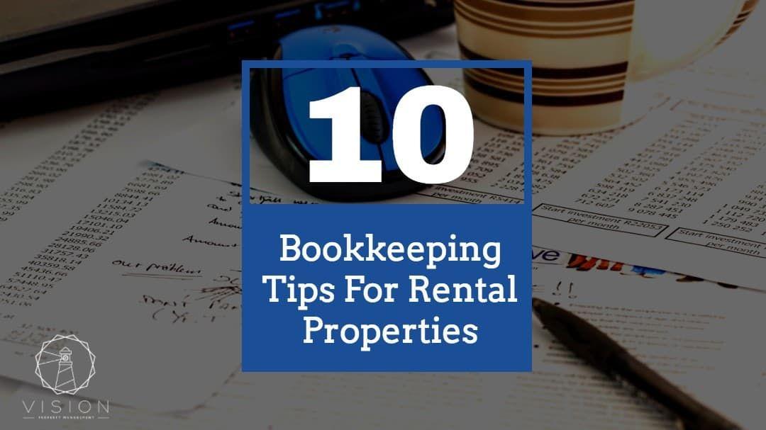 10 Bookkeeping Tips For Rental Properties