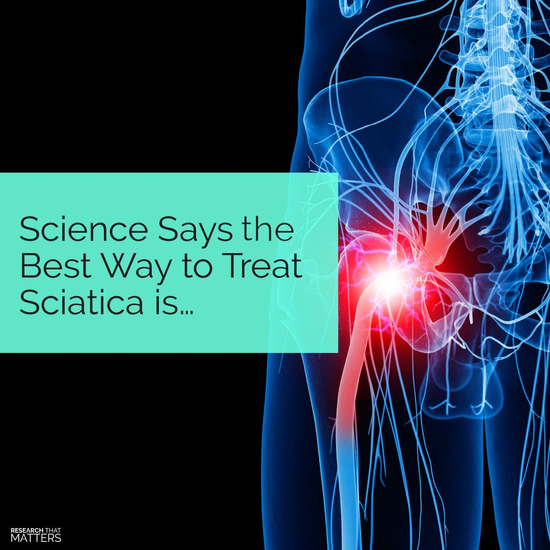 Science Says the Best Way to Treat Sciatica is…